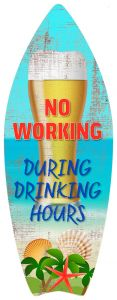 Surfboard - No Working During Drinking Hours